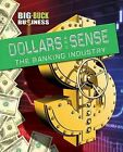 Dollars and Sense: The Banking Industry by Sarah Levete (Hardback, 2012)
