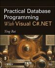 Practical Database Programming with Visual C#. NET by Ying Bai (2010, Paperback)