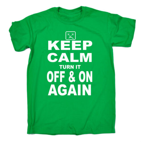 Keep Calm and spegnerla e riaccendere T-shirt Tech Tee Top Divertente Regalo Di Compleanno