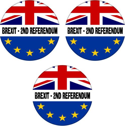 Brexit 59mm Badge Referendum//Brexit EU Vote 3 PACK 2nd//Second referendum
