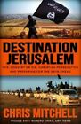 Destination Jerusalem: Isis, Convert or Die, Christian Persecution and Preparing for the Days Ahead by Chris Mitchell (Paperback / softback, 2015)