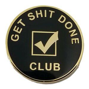 Stickeroonie Motivation Pins Get Sh*t Done Club Lapel Pins Gold Plated Black