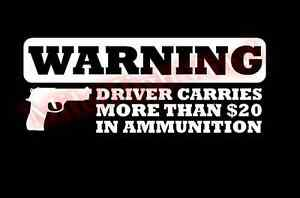 Warning-Driver-Carries-More-Than-20-Ammunition-Vinyl-Decal-Sticker