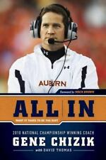 All In:What It Takes to Be the Best, Gene Chizik (2011, Hardcover) FREE SHIPPING