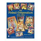 The Pinball Compendium: 1930s-1960s by Michael Shalhoub (Hardback, 2002)