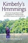 Kimberly's Hmmmings: My Journey Through Breast Cancer: Encouragement for Walking Through Life's Difficult Seasons and Circumstances by Kimberly McGary (Paperback / softback, 2015)