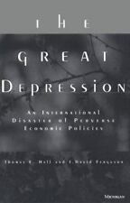 The Great Depression: An International Disaster of Perverse Economic Policies, T