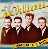THE DELLTONES Walk Like A Man CD BRAND NEW Compilation