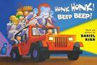Honk Honk! Beep Beep! by Daniel Kirk (Board book, 2014)