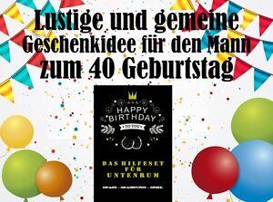Lustige Geschenkidee Fur Den Mann Zum 40 Geburtstag Ideales