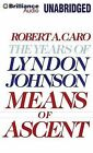 Means of Ascent: The Years of Lyndon Johnson by Robert A Caro (CD-Audio, 2013)