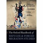 The Oxford Handbook of Refugee and Forced Migration Studies by Oxford University Press (Paperback, 2016)