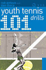 101 Youth Tennis Drills by Rob Antoun, Dan Thorp (Paperback, 2010)