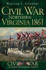 Northern Virginia 1861 by William S Connery (Paperback / softback, 2011)