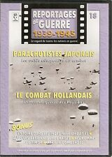 DVD REPORTAGE DE GUERRE 1939-1945 N° 18-PARACHUTISTES JAPONAIS/COMBAT HOLLANDAIS