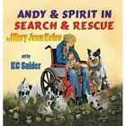 Andy and Spirit in Search and Rescue by Mary Jean Kelso (Hardback, 2013)