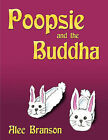 Poopsie and the Buddha by Alec Branson (Paperback, 2010)