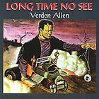 Long Time No See by Verden Allen & Thunderbuck Ram/Verden Allen (CD, May-2001, Angel Air Records)