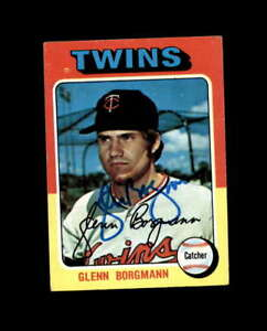 Glenn Borgmann Hand Signed 1975 Topps Minnesota Twins Autograph