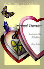 Spiritual Chocolate: Inspirational Delights for the Heart by Glenn Mollette (Paperback / softback, 2001)