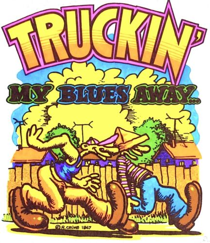 Original Vintage R. Crumb Truckin' My Blues Away I