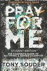 Pray for Me Student Edition by Tony Souder (Paperback / softback, 2015)