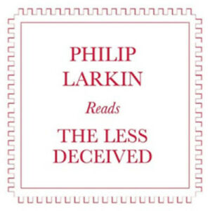 Philip-Larkin-Reads-039-The-Less-Deceived-039-CD-2012-NEW-Fast-and-FREE-P-amp-P