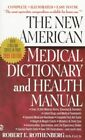The New American Medical Dictionary and Health Manual by Robert E. Rothenberg (Paperback, 2000)