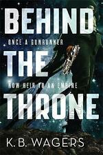BEHIND THE THRONE by K. B. Wagers (Paperback)2016 BRAND NEW SCI FI