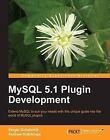 MySQL 5.1 Plugins Development by Andrew Hutchings, Sergei Golubchik (Paperback, 2010)