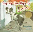 Saying Goodbye to Lulu by Corinne Demas (Paperback, 2009)