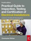 Practical Guide to Inspection, Testing and Certification of Electrical Installations by Christopher Kitcher (Paperback, 2015)