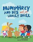 Humphrey and His Not So Lonely Shell by Lesley Biehn (Paperback, 2012)