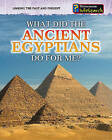 What Did the Ancient Egyptians Do for Me? by Patrick Catel (Paperback / softback, 2010)