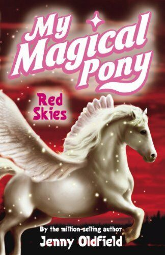 Red Skies (My Magical Pony) By Jenny Oldfield