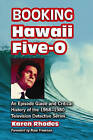 Booking  Hawaii Five-O : An Episode Guide and Critical History of the 1968-1980 Television Detective Series by Karen Rhodes (Paperback, 2007)