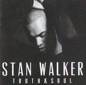 STAN-WALKER-Truth-amp-Soul-CD-BRAND-NEW