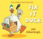 Fix-It Duck by Jez Alborough (Paperback, 2009)