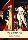 The Golden Ass by Lucius Apuleius (Paperback / softback, 2015)