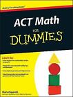 ACT Math for Dummies by Mark Zegarelli (2011, Paperback)