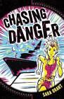 Chasing Danger by Sara Grant (Paperback, 2016)