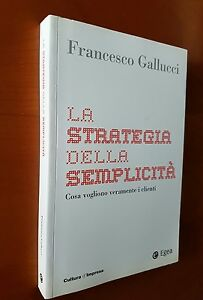 La-strategia-della-semplicita-Cosa-vogliono-veramente-i-clienti-Gallucci