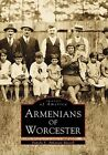 Armenians of Worcester by Pamela E Apkarian-Russell (Paperback / softback, 2000)