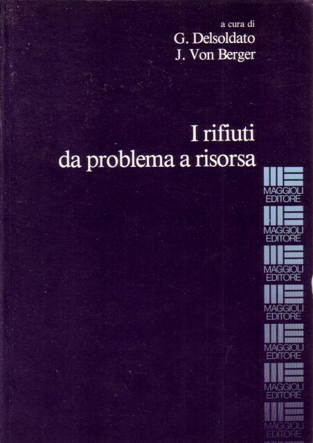 L- RIFIUTI DA PROBLEMA A RISORSA - DELSOLDATO - MAGGIOLI --- 1988 - B - ZCS86