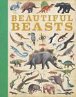 Beautiful Beasts by Camilla de le Bedoyere (Hardback, 2015)