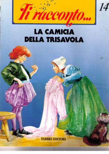 Ti racconto. La camicia della trisavola - Fabbri - Libro nuovo in offerta!