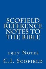 Scofield Reference Notes to the Bible : 1917 Notes by C. I. Scofield (2013, Paperback)