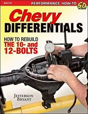 Chevy Differentials : How to Rebuild the 10- and 12-Bolt by Jefferson Bryant...
