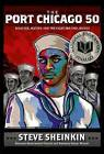 The Port Chicago 50: Disaster, Mutiny, and the Fight for Civil Rights by Steve Sheinkin (Hardback, 2014)
