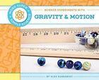 Science Experiments with Gravity & Motion by Alex Kuskowski (Hardback, 2013)